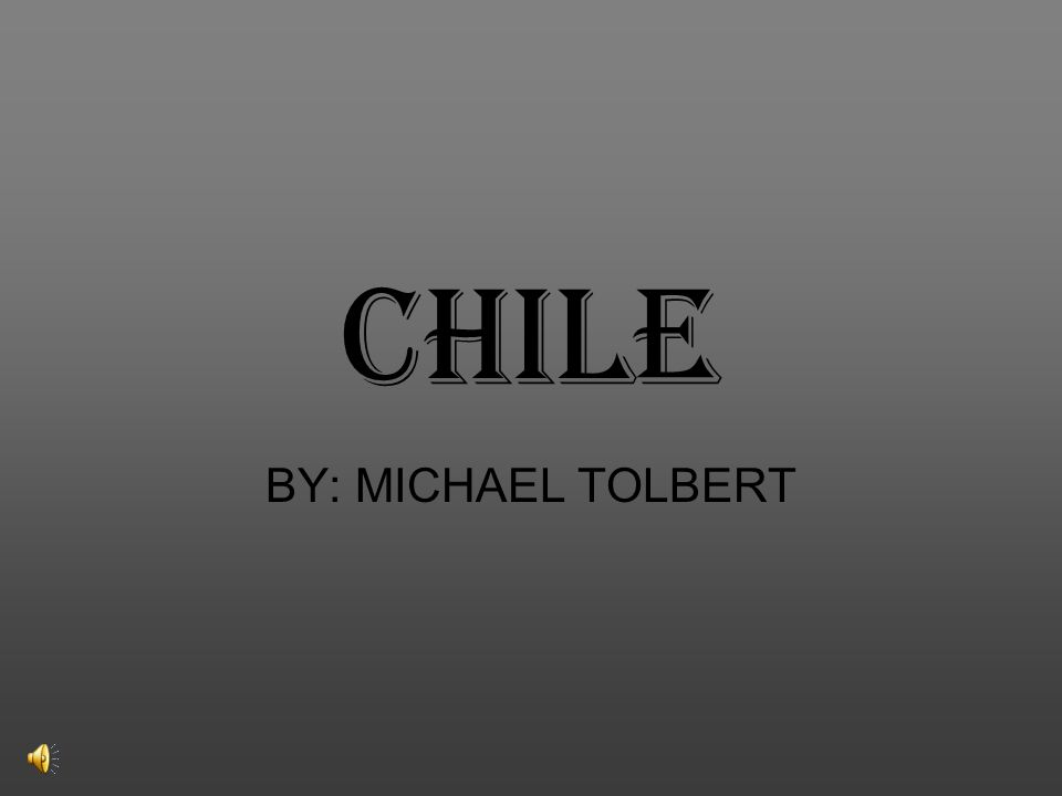 CHILE BY: MICHAEL TOLBERT