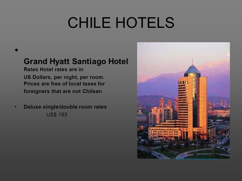 CHILE HOTELS Grand Hyatt Santiago Hotel Rates Hotel rates are in
