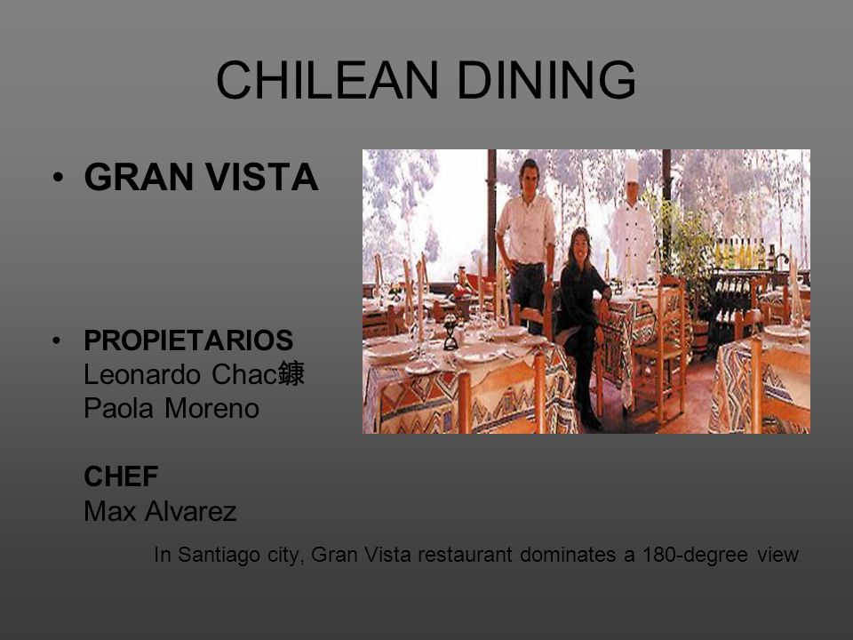 CHILEAN DINING GRAN VISTA