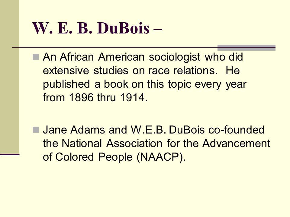 W. E. B. DuBois –