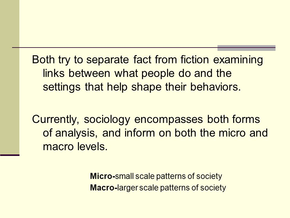 Both try to separate fact from fiction examining links between what people do and the settings that help shape their behaviors.