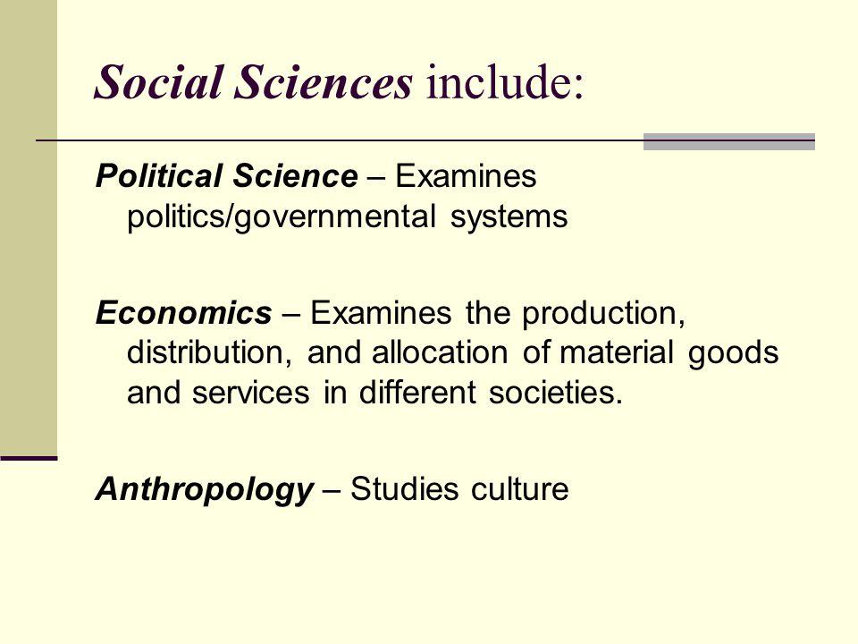 Social Sciences include: