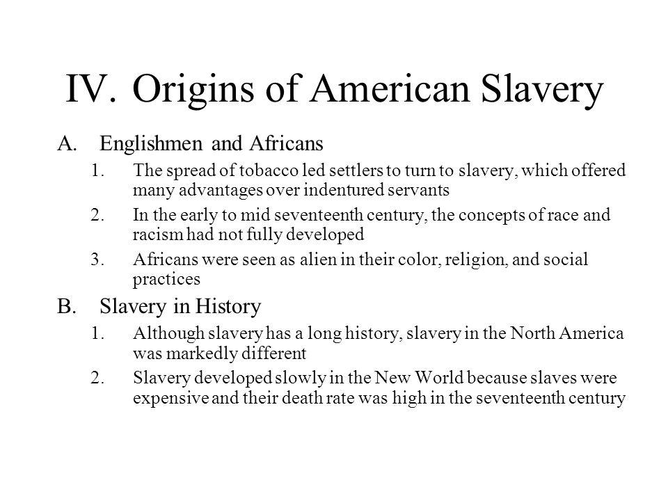 IV. Origins of American Slavery