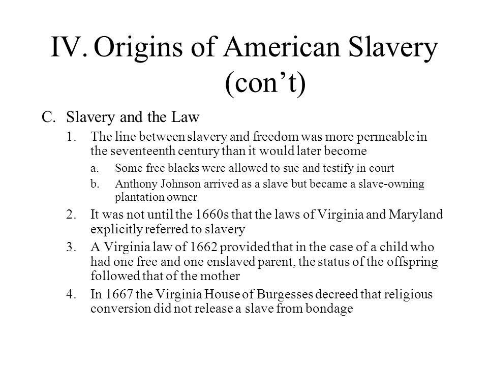 Origins of American Slavery (con't)