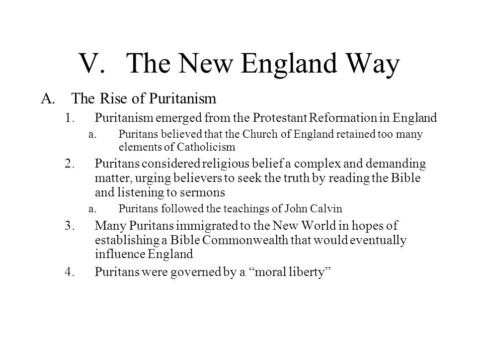 V. The New England Way The Rise of Puritanism