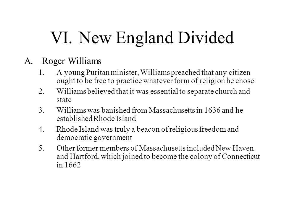 VI. New England Divided Roger Williams