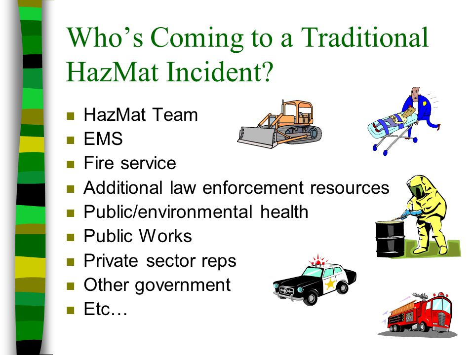 Who's Coming to a Traditional HazMat Incident