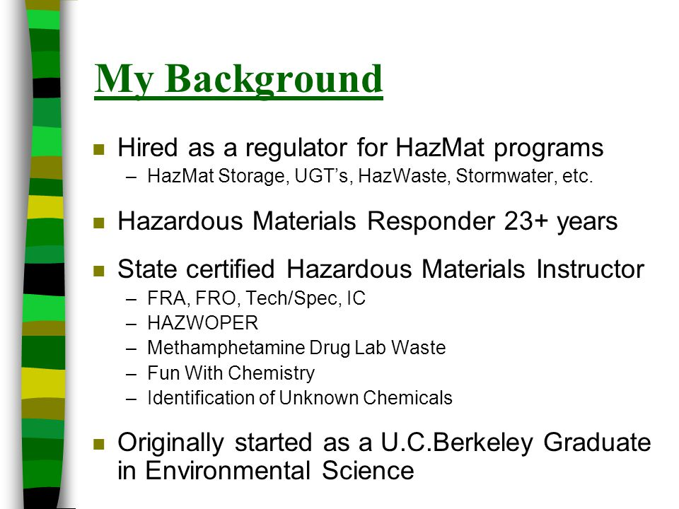 My Background Hired as a regulator for HazMat programs