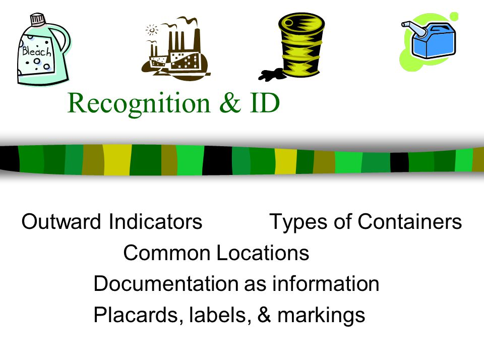 Recognition & ID Outward Indicators Types of Containers