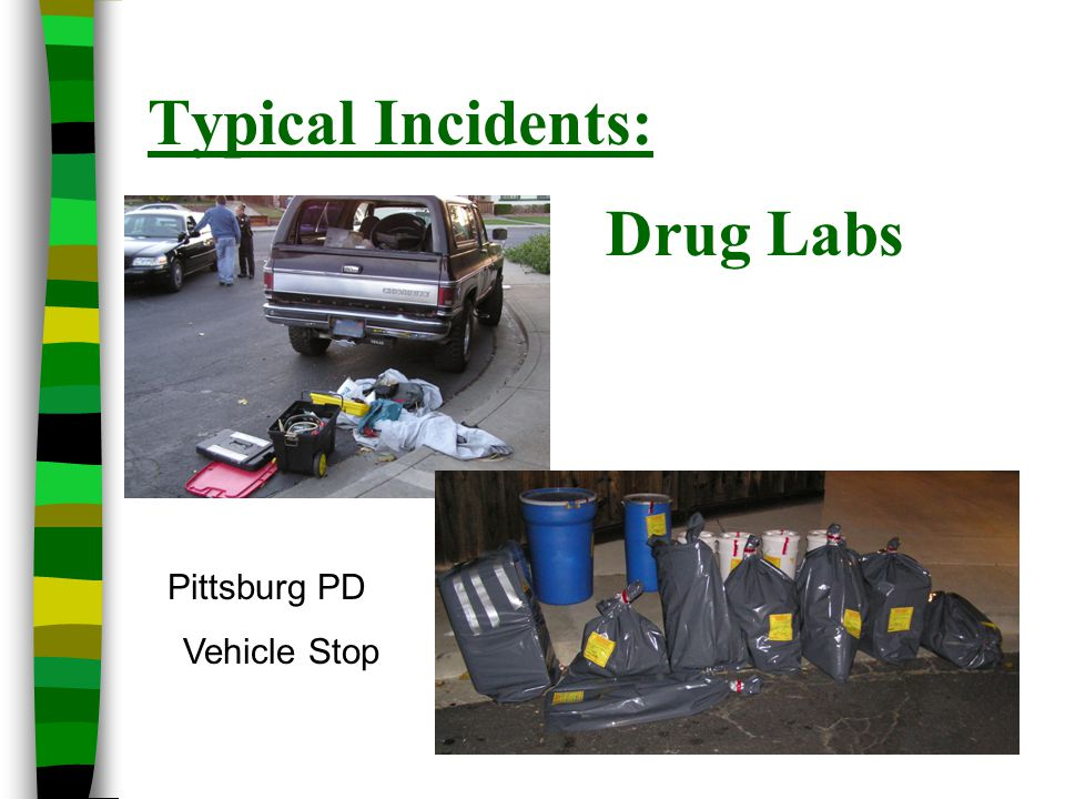 Typical Incidents: Drug Labs Pittsburg PD Vehicle Stop