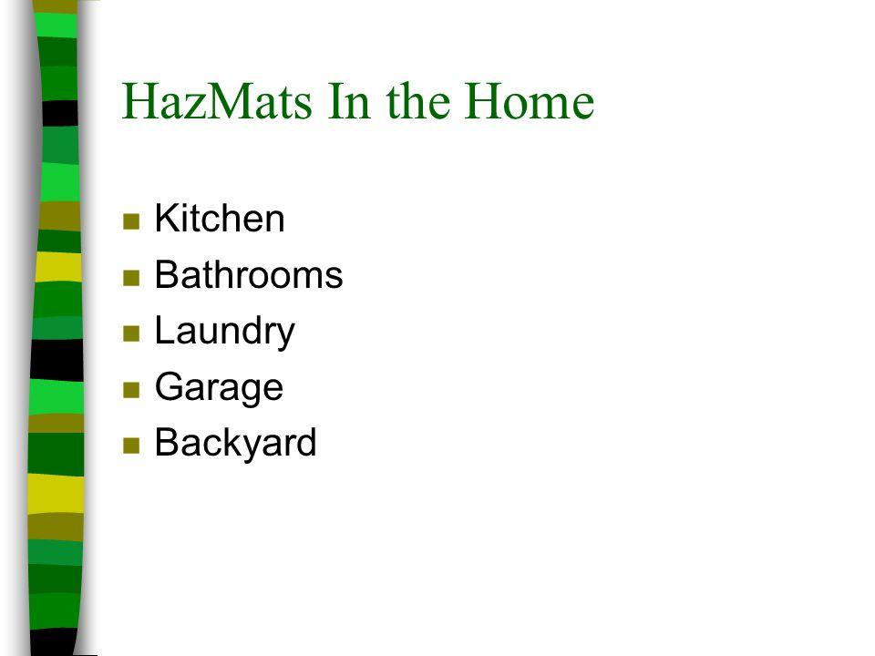 HazMats In the Home Kitchen Bathrooms Laundry Garage Backyard