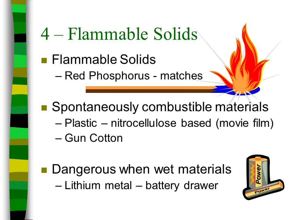 4 – Flammable Solids Flammable Solids