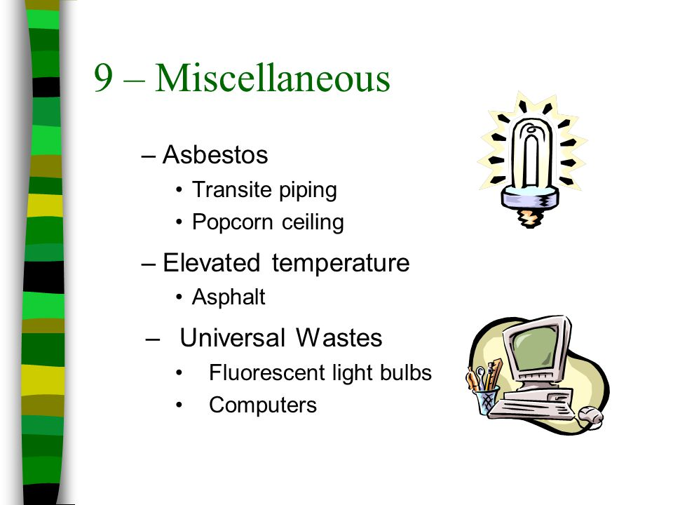 9 – Miscellaneous Asbestos Elevated temperature Universal Wastes