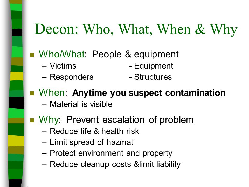 Decon: Who, What, When & Why