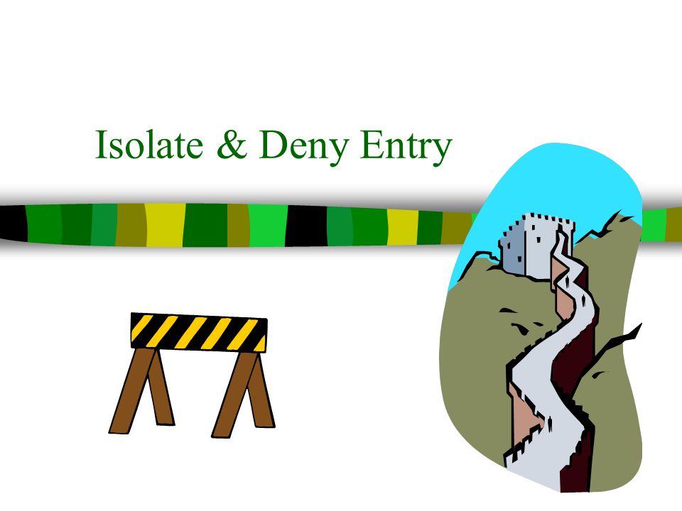 Isolate & Deny Entry