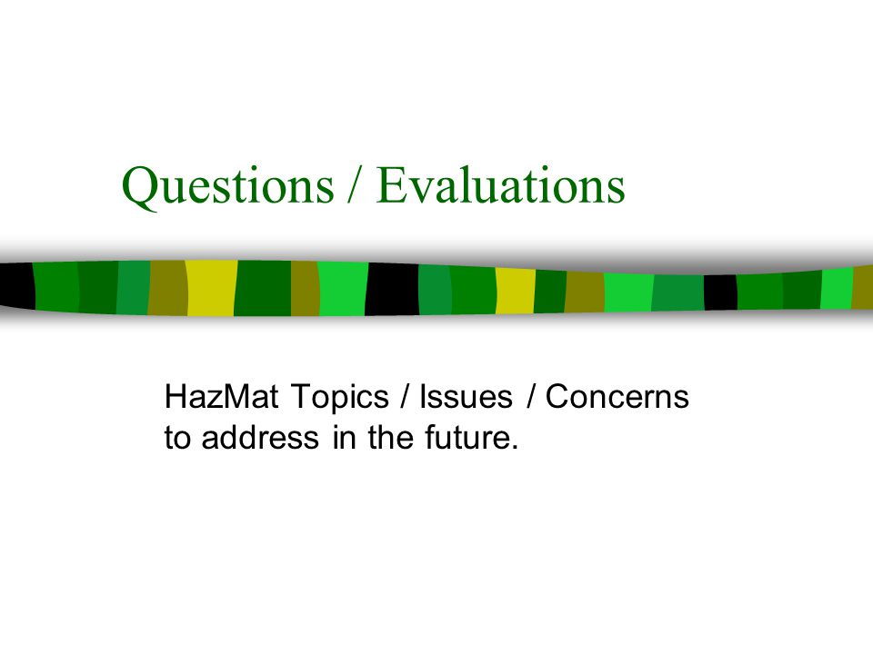 Questions / Evaluations