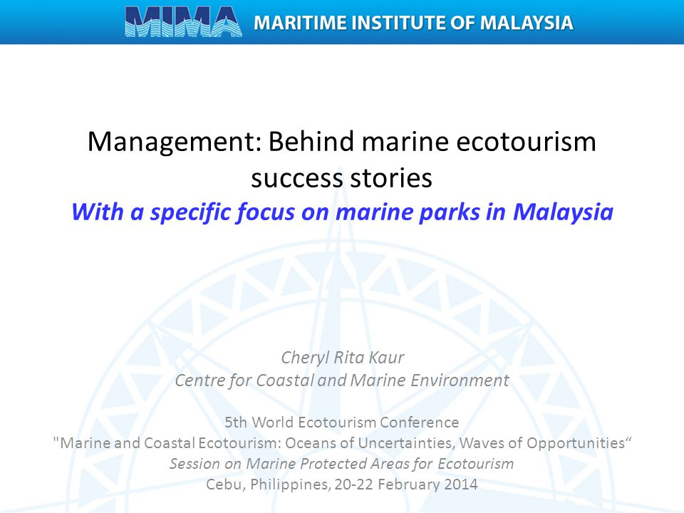 Management: Behind marine ecotourism success stories With a specific focus on marine parks in Malaysia