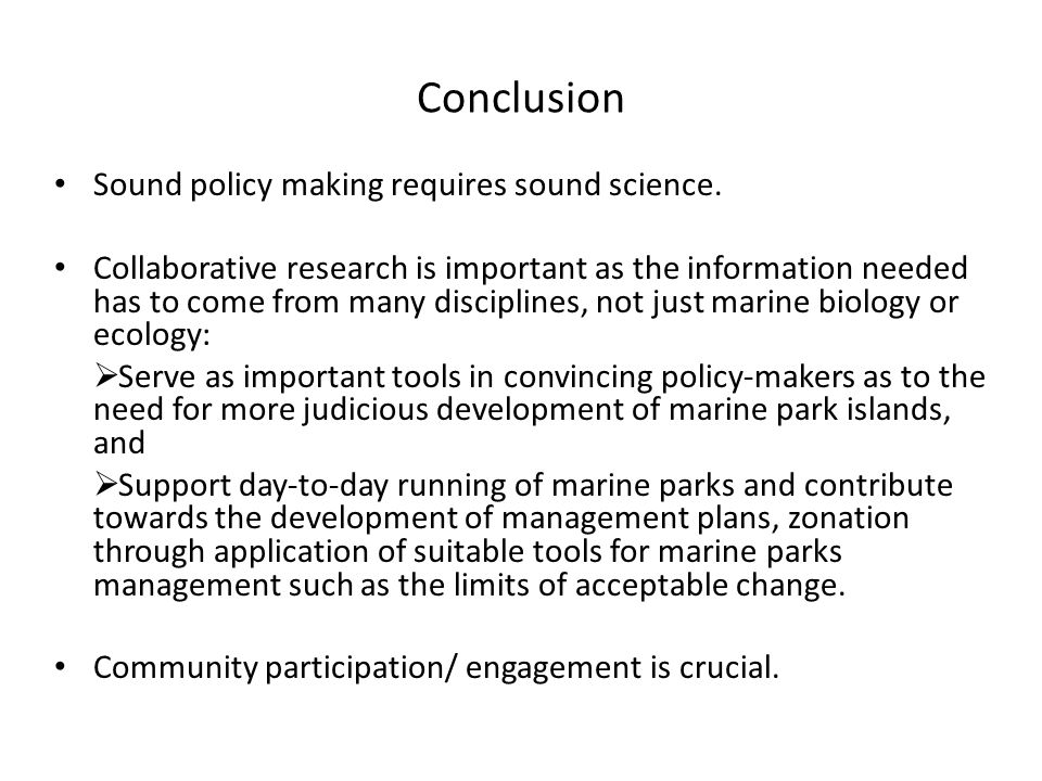 Conclusion Sound policy making requires sound science.