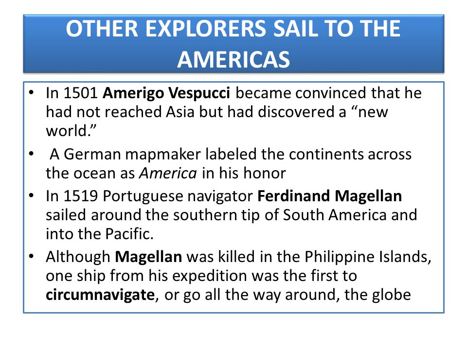 OTHER EXPLORERS SAIL TO THE AMERICAS
