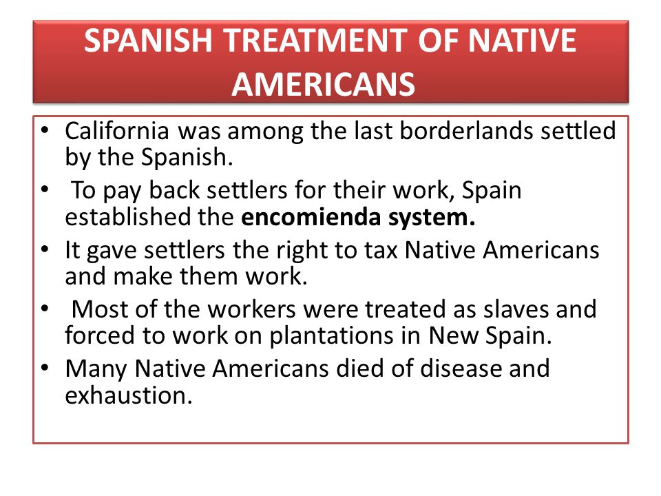 SPANISH TREATMENT OF NATIVE AMERICANS