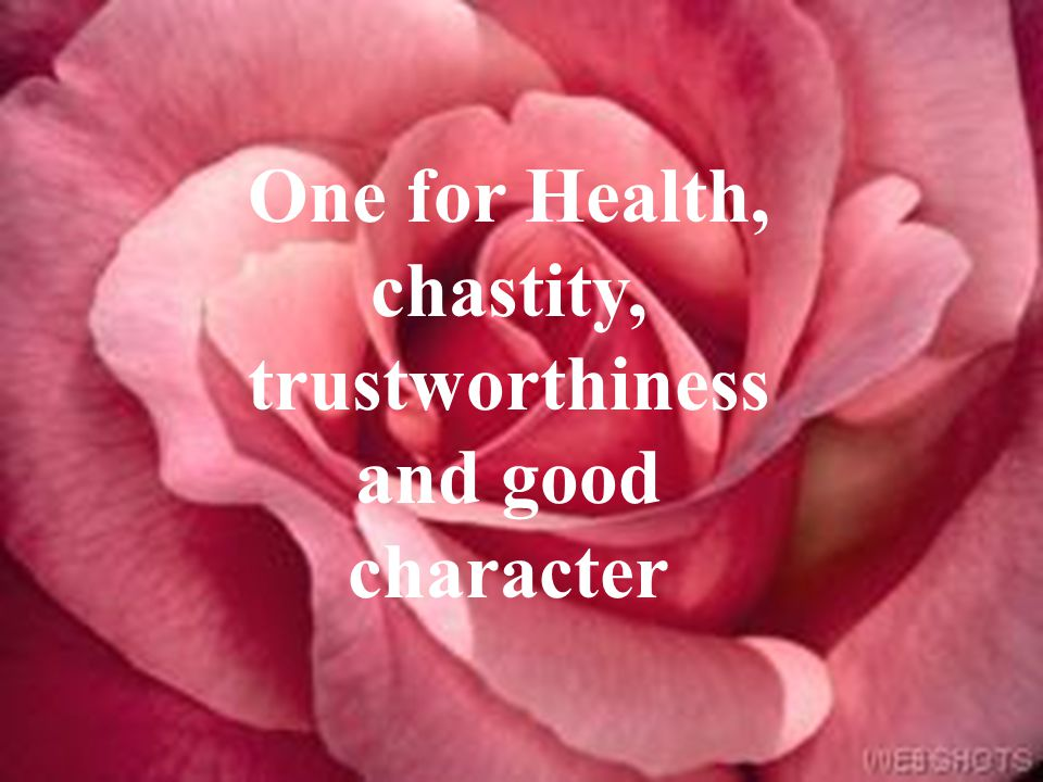 One for Health, chastity, trustworthiness and good character