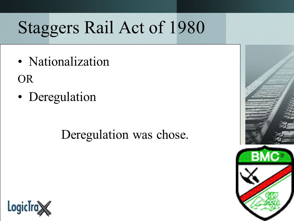 Deregulation was chose.