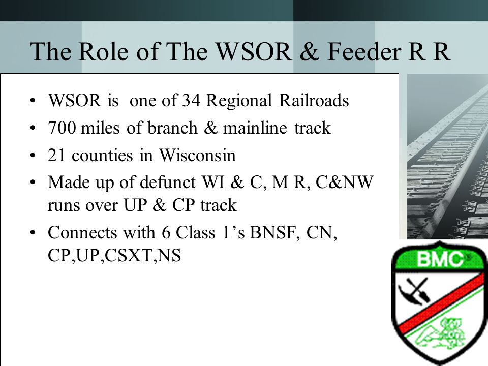 The Role of The WSOR & Feeder R R