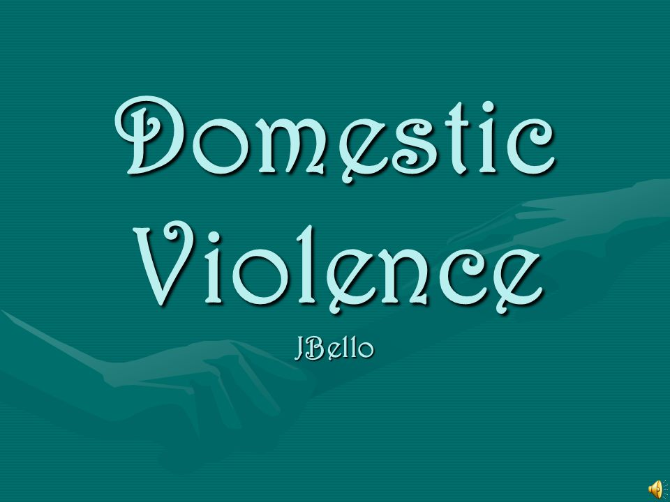 Domestic Violence JBello