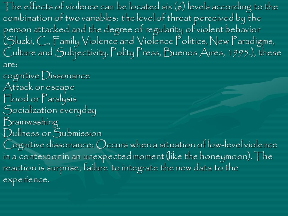 The effects of violence can be located six (6) levels according to the combination of two variables: the level of threat perceived by the person attacked and the degree of regularity of violent behavior (Sluzki, C., Family Violence and Violence Politics, New Paradigms, Culture and Subjectivity. Polity Press, Buenos Aires, 1995.), these are: