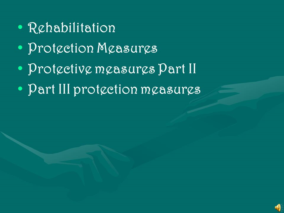 Rehabilitation Protection Measures Protective measures Part II Part III protection measures
