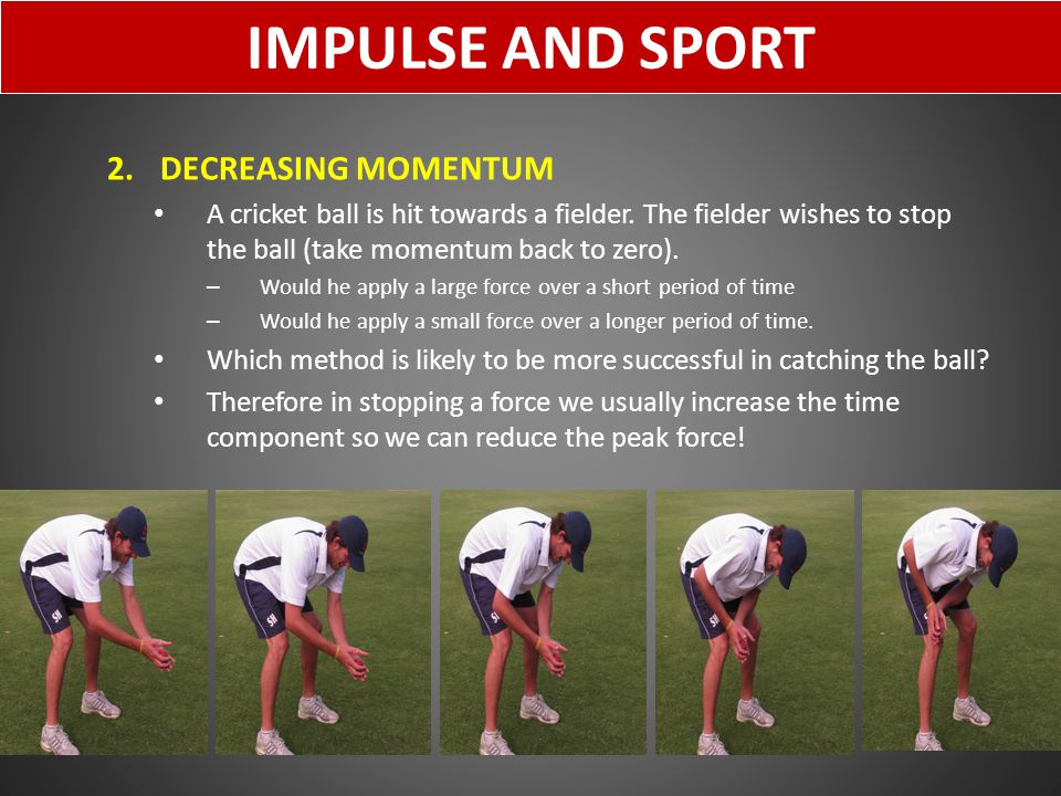 IMPULSE AND SPORT DECREASING MOMENTUM