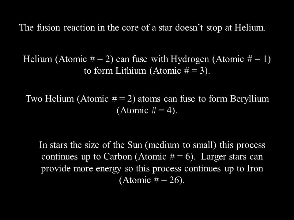 The fusion reaction in the core of a star doesn't stop at Helium.