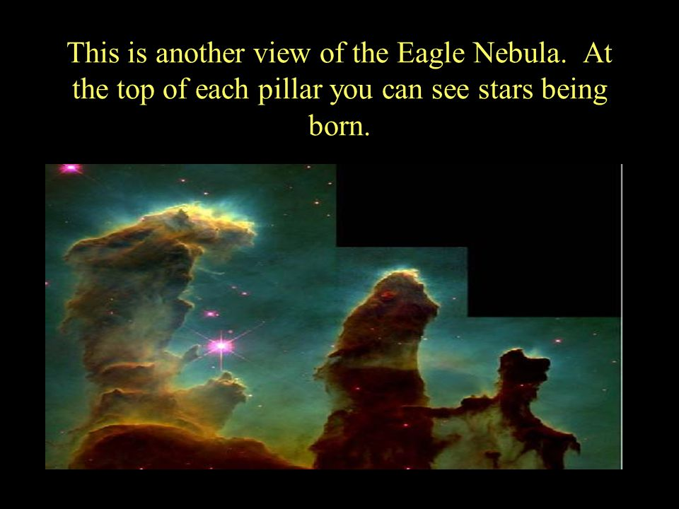 This is another view of the Eagle Nebula