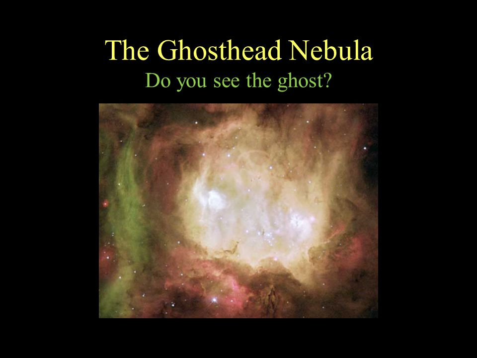 The Ghosthead Nebula Do you see the ghost