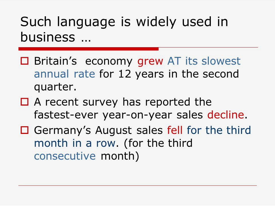 Such language is widely used in business …