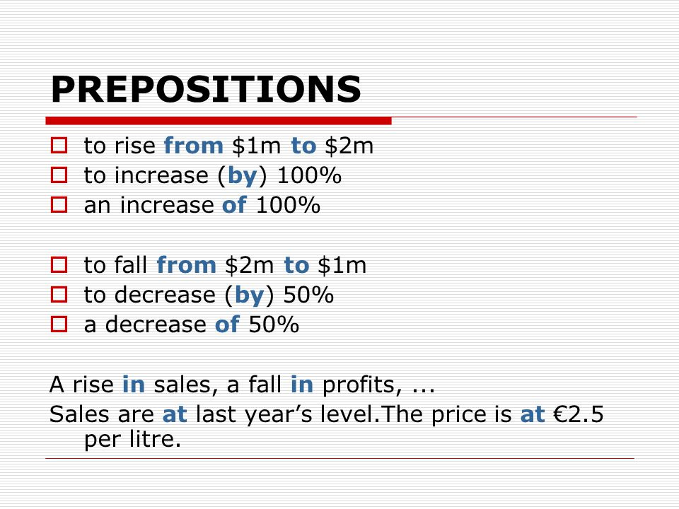 PREPOSITIONS to rise from $1m to $2m to increase (by) 100%