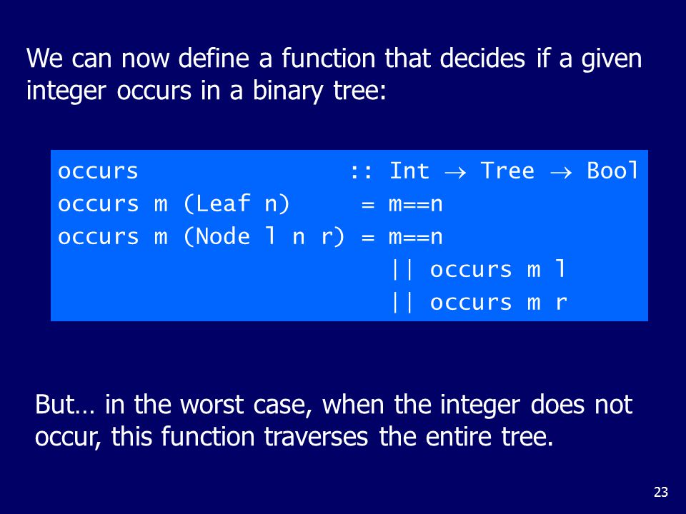 Now consider the function flatten that returns the list of all the integers contained in a tree: