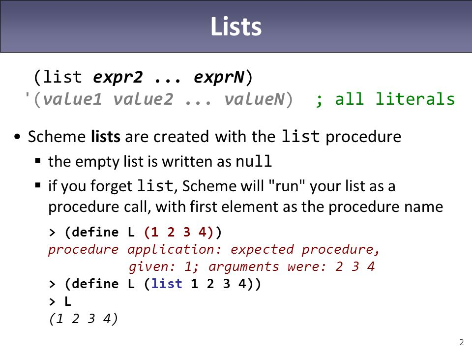 Lists (list expr2 ... exprN)