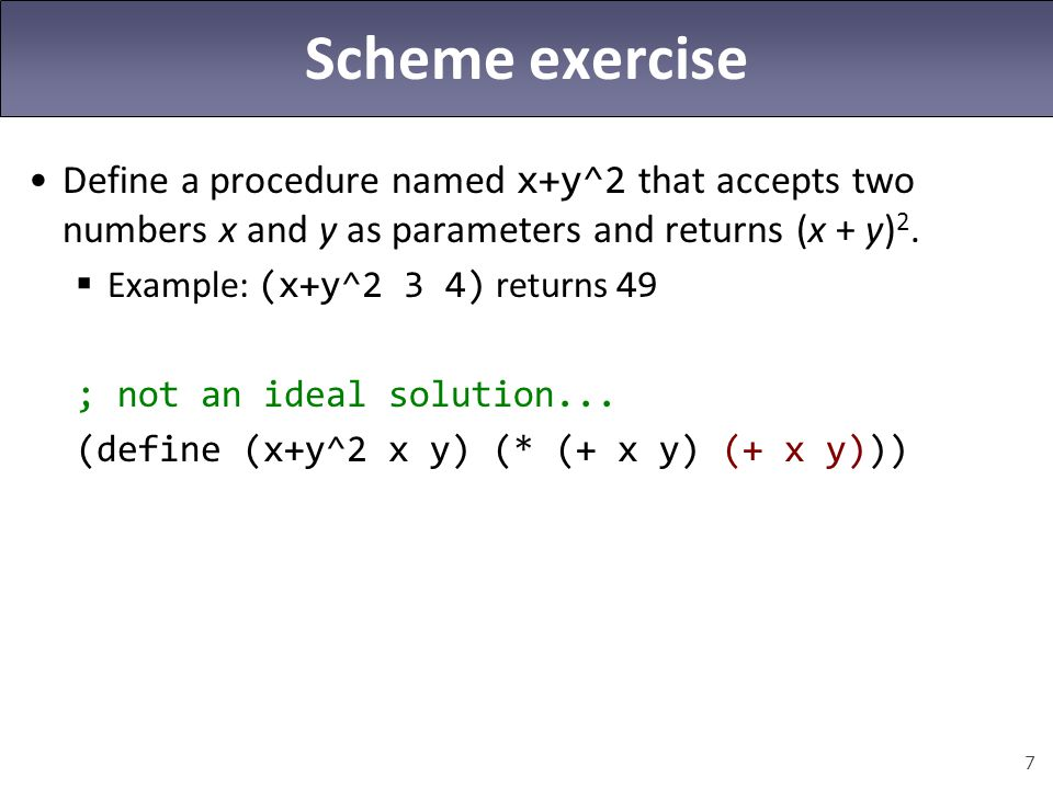 Scheme exercise Define a procedure named x+y^2 that accepts two numbers x and y as parameters and returns (x + y)2.