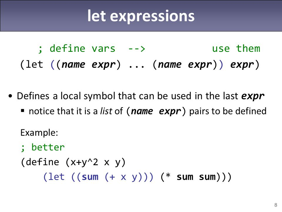 let expressions ; define vars --> use them