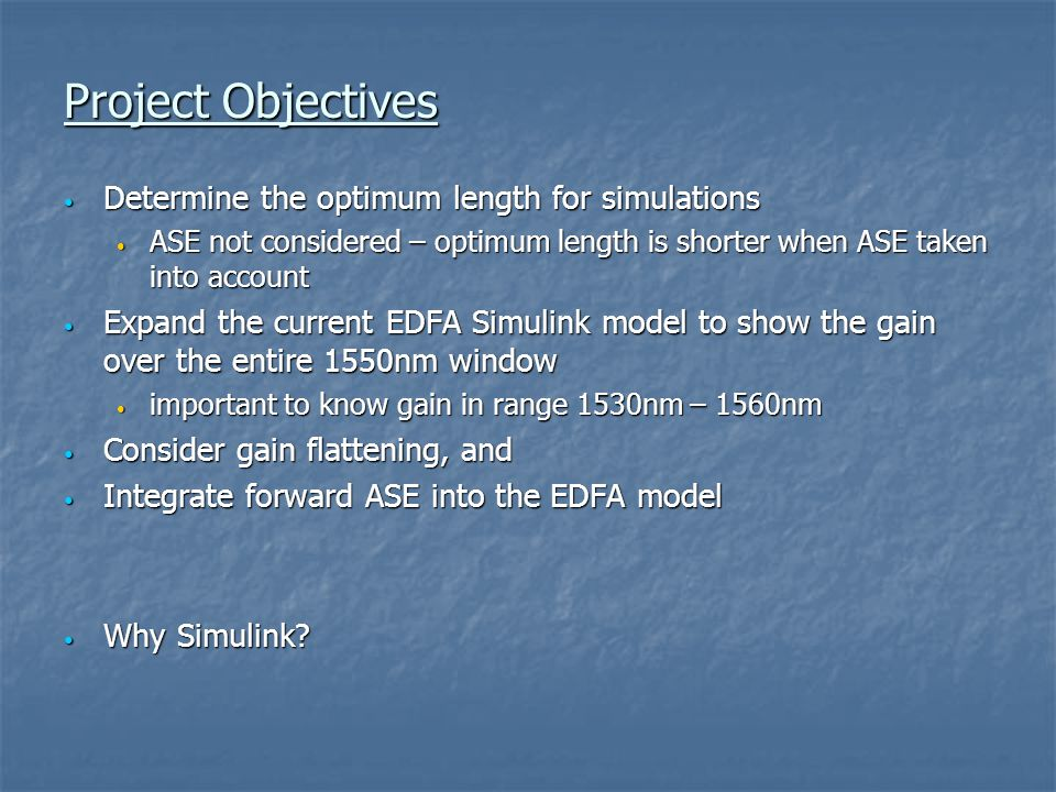 Project Objectives Determine the optimum length for simulations