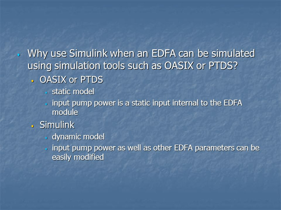 Why use Simulink when an EDFA can be simulated using simulation tools such as OASIX or PTDS