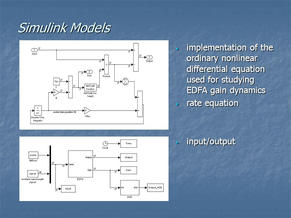 Simulink Models implementation of the ordinary nonlinear differential equation used for studying EDFA gain dynamics.