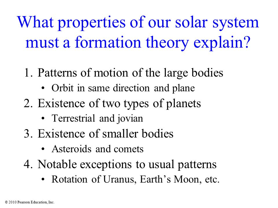 What properties of our solar system must a formation theory explain