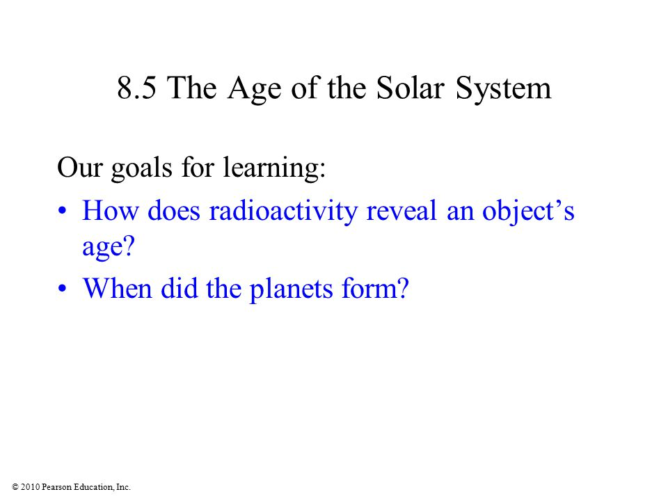 8.5 The Age of the Solar System