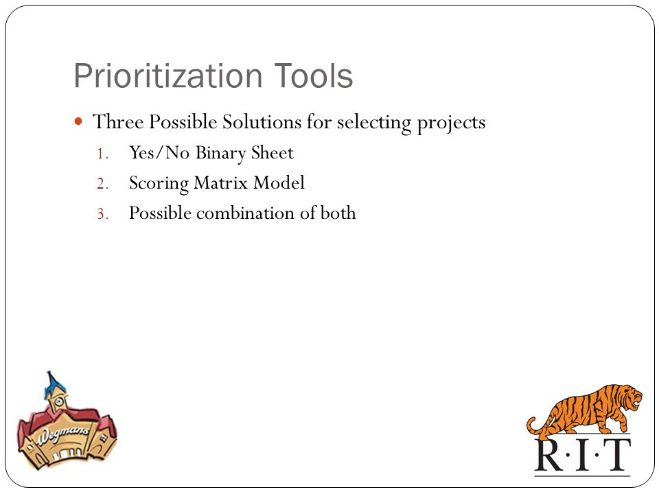 Prioritization Tools Three Possible Solutions for selecting projects
