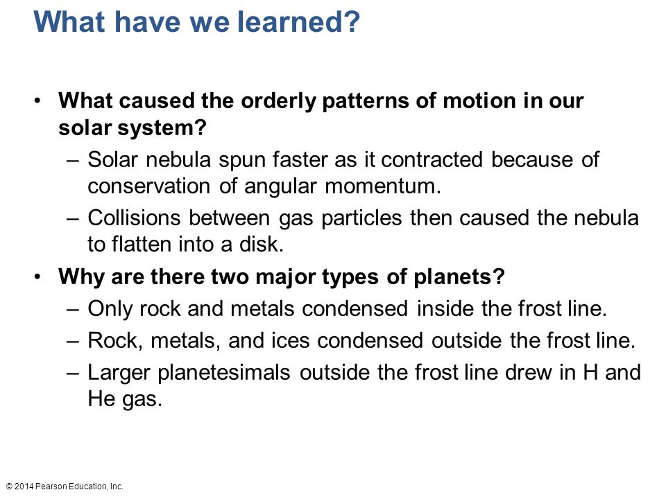 What have we learned What caused the orderly patterns of motion in our solar system