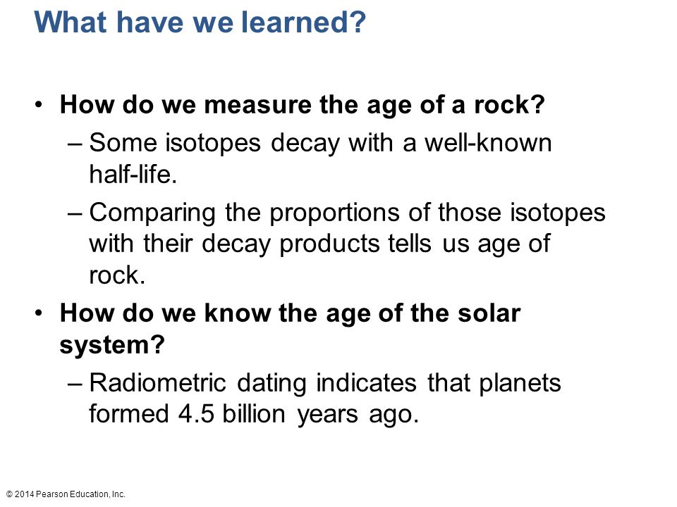 What have we learned How do we measure the age of a rock