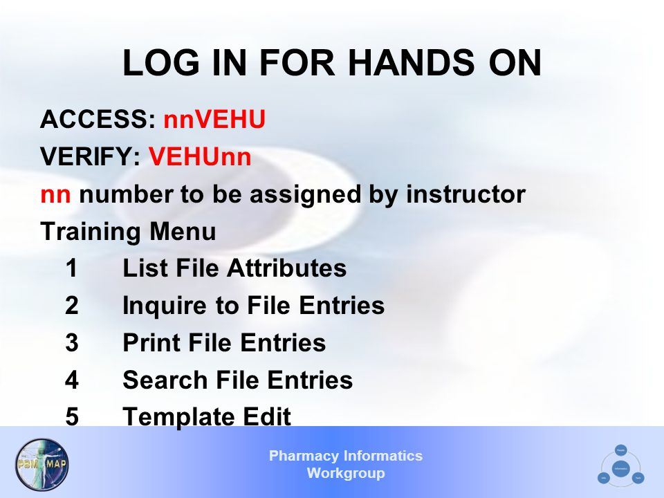 LOG IN FOR HANDS ON ACCESS: nnVEHU VERIFY: VEHUnn