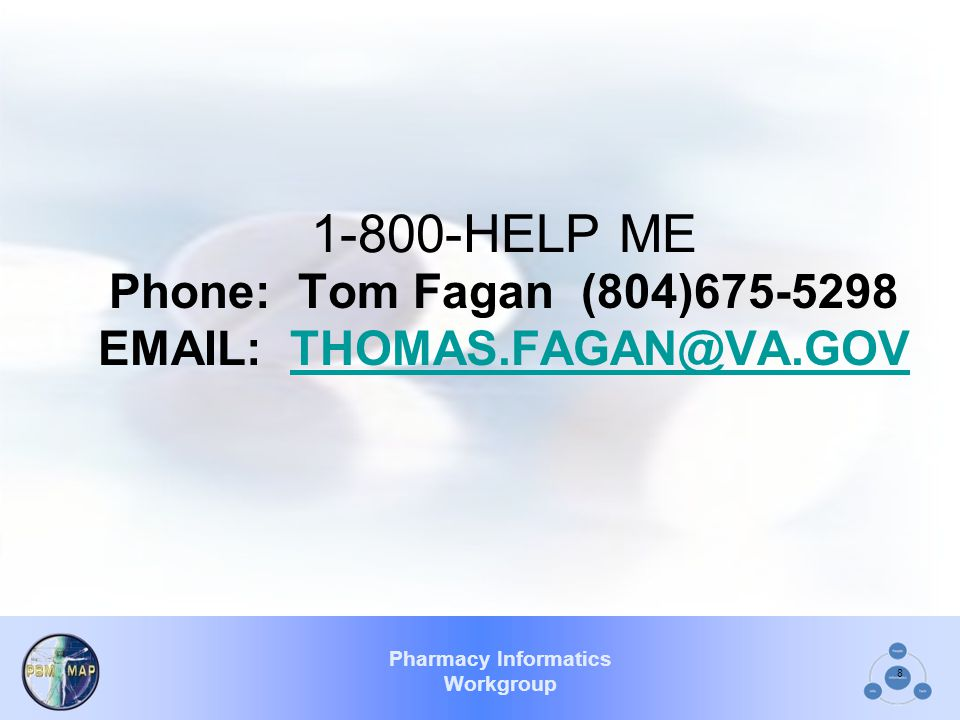 Phone: Tom Fagan (804)675-5298 EMAIL: THOMAS.FAGAN@VA.GOV